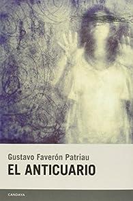 El Anticuario par Gustavo Faveron Patriau