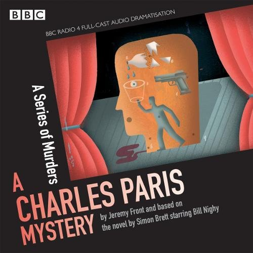 Charles Paris: A Series of Murders: A BBC Radio 4 full-cast dramatisation (Radio Crimes: Charles Paris Mystery)