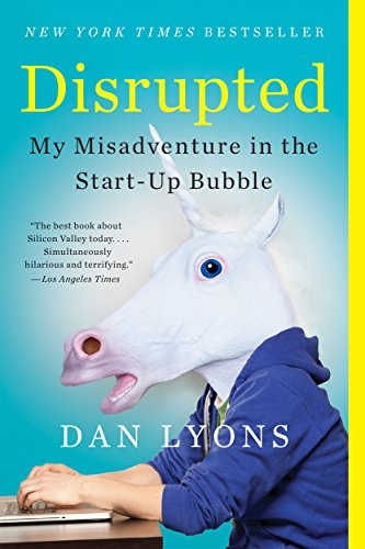 Disrupted: My Misadventure in the Start-Up Bubble (English Edition ...