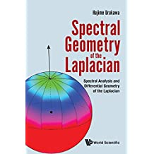 Spectral Geometry Of The Laplacian: Spectral Analysis And Differential Geometry Of The Laplacian