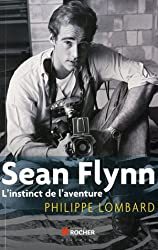 Sean Flynn : L'instinct de l'aventure