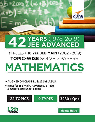 42 Years (1978-2019) JEE Advanced (IIT-JEE) + 18 yrs JEE Main (2002-2019) Topic-wise Solved Paper Mathematics 15th Edition (English Edition)
