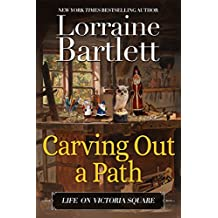 Carving Out A Path: A Companion Story of the Victoria Square Mysteries (Life On Victoria Square Book 1) (English Edition)
