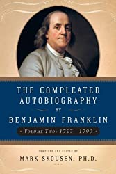 The Compleated Autobiography by Benjamin Franklin: 1757-1790: 2