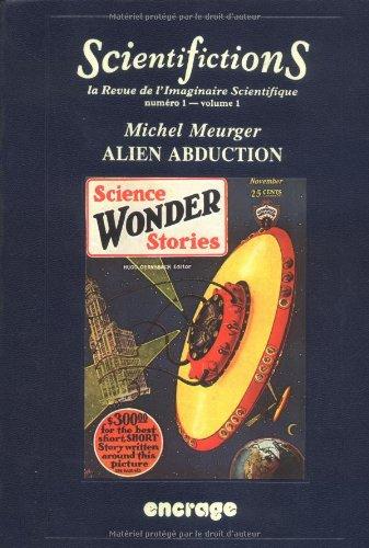 Scientifiction N1 volume 1 : Alien abduction - L'Enlevement extraterrestre de la fiction  la croyance