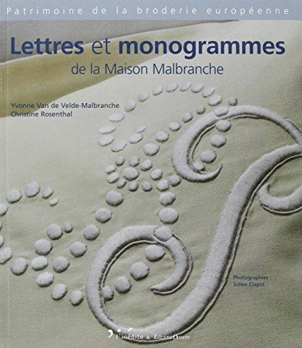 Lettres et monogrammes de la Maison Malbranche : Edition français-anglais-italien