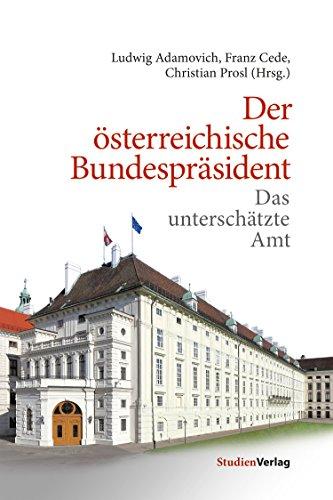 Der österreichische Bundespräsident: Das unterschätzte Amt