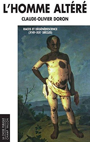 L'homme altéré : Races et dégénérescence