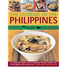 The Cooking of the Philippines: Classic Filipino Recipes Made Easy, with 70 Authentic Traditonal Dishes Shown Step by Step in More Than 400 Beautiful Photographs