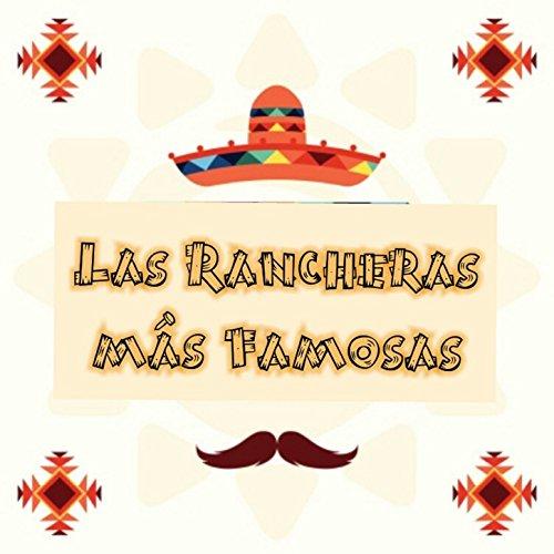 ... Las Rancheras Más Famosas