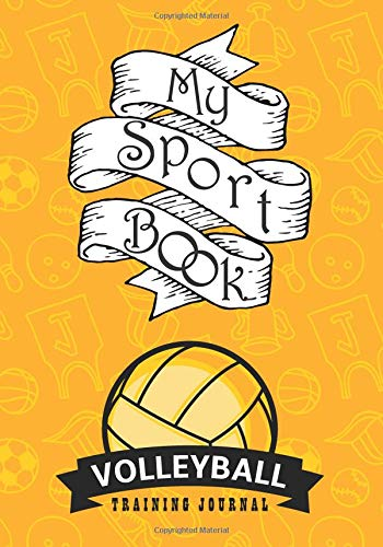 My sport book - Volleyball training journal: 200 cream pages with 7