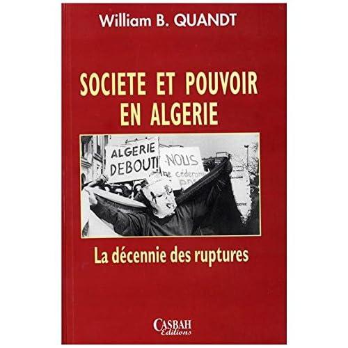 Societe et Pouvoir en Algérie , la Decennie des Rupture