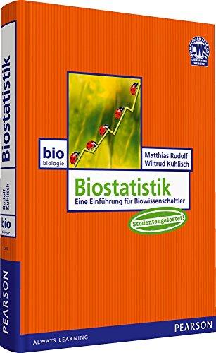 Biostatistik. Grundlagen und Einführung in Statistikprogramme: Eine Einführung für Biowissenschaftler (Pearson Studium - Biologie)