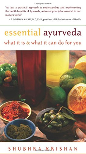 Essential Ayurveda: What it is, What it Can Do for You