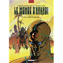 Le Monde d'Arkadi - Les Yeux d'Or-Fé