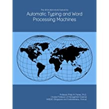 The 2018-2023 World Outlook for Automatic Typing and Word Processing Machines