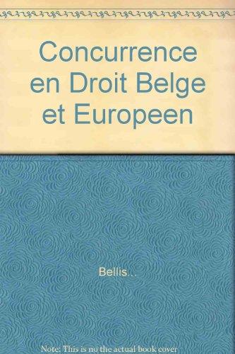 Concurrence en Droit Belge et Europeen