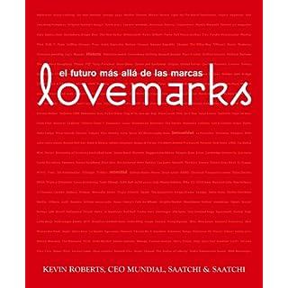 Lovemarks : el futuro más allá de las marcas (Empresa Activa ilustrado)
