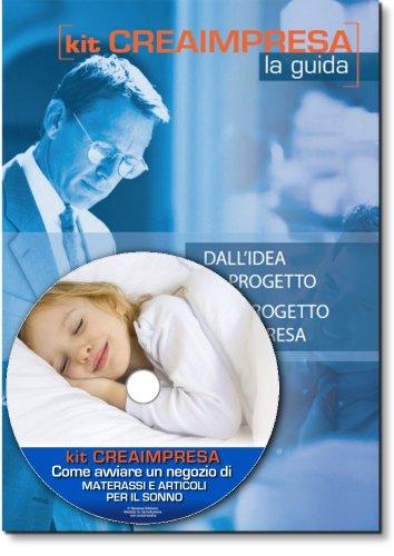 Come avviare un negozio di materassi e articoli per il sonno. Software su Cd-Rom+ OMAGGIO Banca Dati 1500 Nuove Idee di Business per trovare il lavoro giusto che fa per te