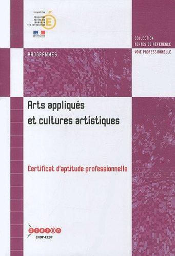 Arts appliqués et cultures artistiques : Certificat d'aptitude professionnelle