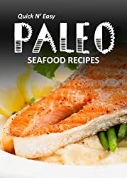 Paleo Seafood Recipes (Quick N` Easy Paleo Book 9) (English Edition)