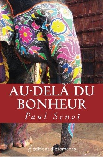 Au-delà du bonheur par Paul Senoï