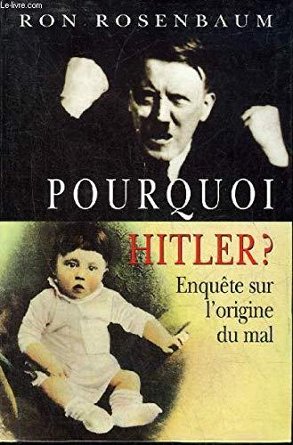 Pourquoi Hitler ? par Ron Rosenbaum, Philippe Bonnet