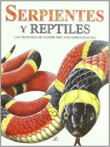 Serpientes y Reptiles: Las Criaturas de Sangre Fría más Espeluznantes (Criaturas Terroríficas) por Susan Barraclough