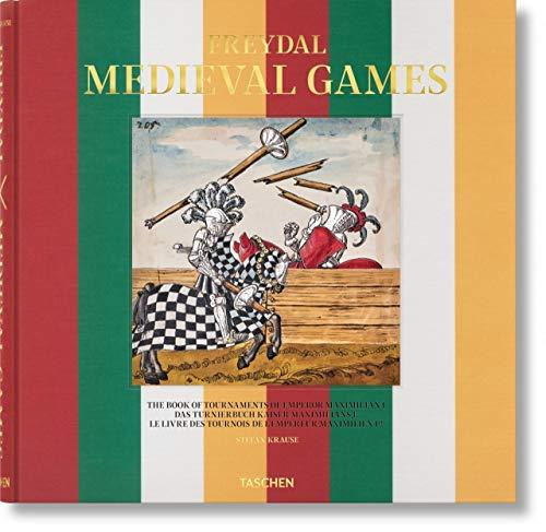 Freydal. Medieval Games. The Book of Tournaments of Emperor Maximilian I