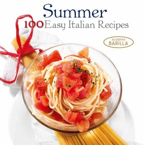 Estate. 100 Ricette Facili Della Tradizione Italiana. Ediz. Inglese