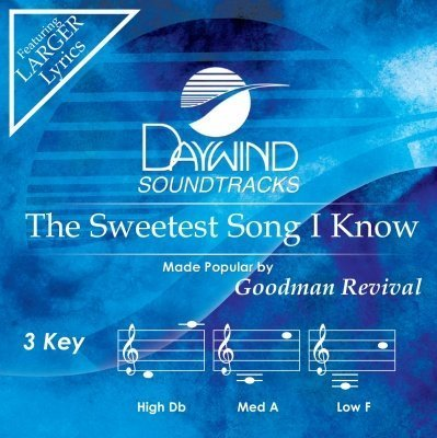 The Sweetest Song I Know by Goodman Revival