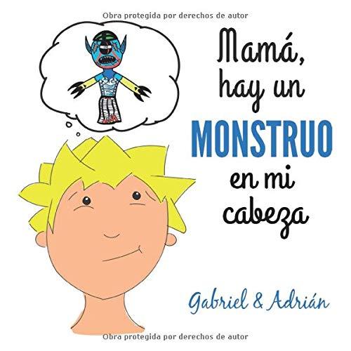 Mamá hay monstruo mi cabeza: Cómo ayudar niños