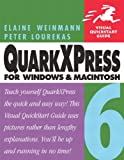 QuarkXPress 6 for Windows and Macintosh: Visual QuickStart Guide (Visual QuickStart G...