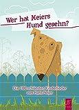 Wer hat Meiers Hund gesehn?: Die 100 schönsten Kinderlieder von Hans Poser