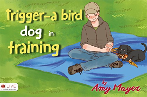 Trigger-A Bird Dog in Training -
