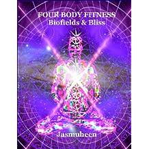 Four Body Fitness - Biofields & Bliss (Biofields & Bliss Trilogy Book 1) (English Edition)