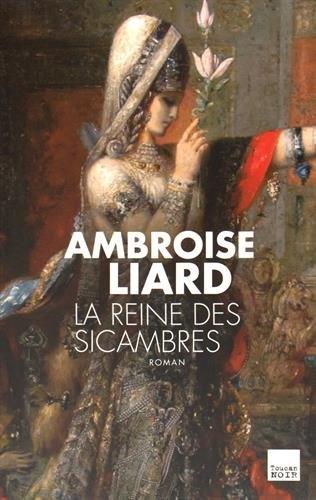 La Reine des Sicambres par Ambroise Liard