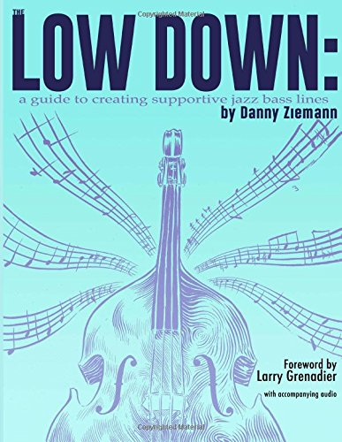 The Low Down: A Guide to Creating Supportive Jazz Bass Lines por Danny Ziemann
