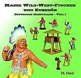 Masse Wild-West-Figuren und Zubehör. Deutscher Hersteller Teil 1