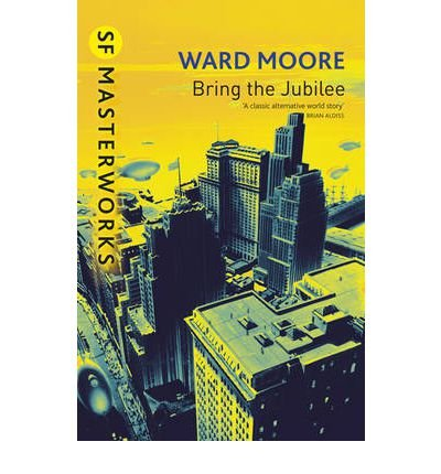 [(Bring the Jubilee)] [Author: Ward Moore] published on (June, 2001)