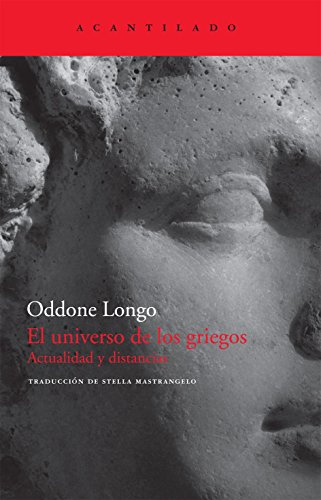 El universo de los griegos: Actualidad y distancias (El Acantilado) por Oddone Longo