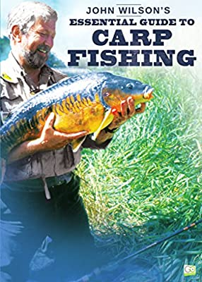 John Wilson's Essential Guide to Carp Fishing by Go Entertain