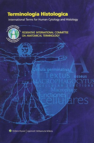 Terminologia Histologica: International Terms for Human Cytology and Histology por Federative International Committee on Anatomical Terminology