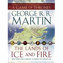 The Lands of Ice and Fire (A Game of Thrones): Maps from King's Landing to Across the Narrow Sea by George R. R. Martin (2012-10-30)
