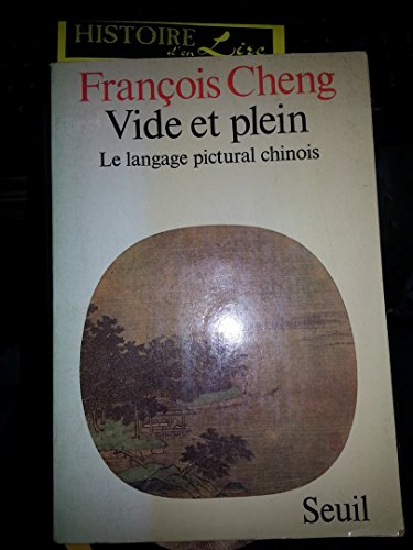 Vide et plein Le langage pictural chinois Seuil 1979