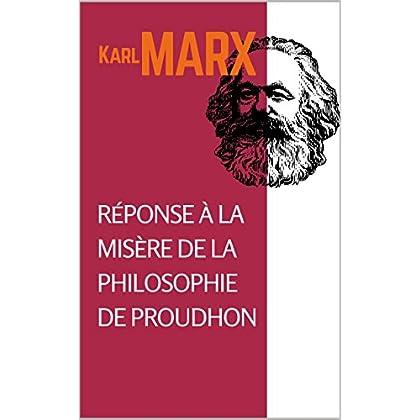 Misère de la Philosophie : Réponse à la Philosophie de la Misère de Proudhon