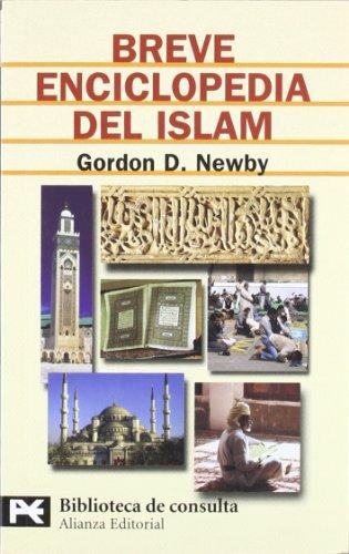 Breve enciclopedia del islam (El Libro De Bolsillo - Bibliotecas Temáticas - Biblioteca De Consulta) por Gordon  D. Newby