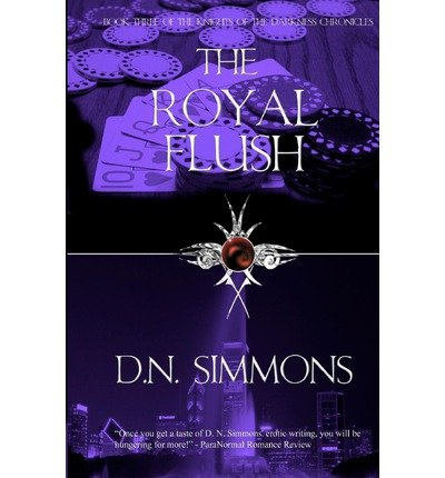 D/n Flush ({ THE ROYAL FLUSH: KNIGHTS OF THE DARKNESS CHRONICLES } By Simmons, D N ( Author ) [ Aug - 2012 ] [ Paperback ])
