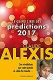 Le grand livre des prédictions 2017 (French Edition)