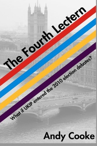 The Fourth Lectern: What If UKIP Entered the 2010 Election Debates